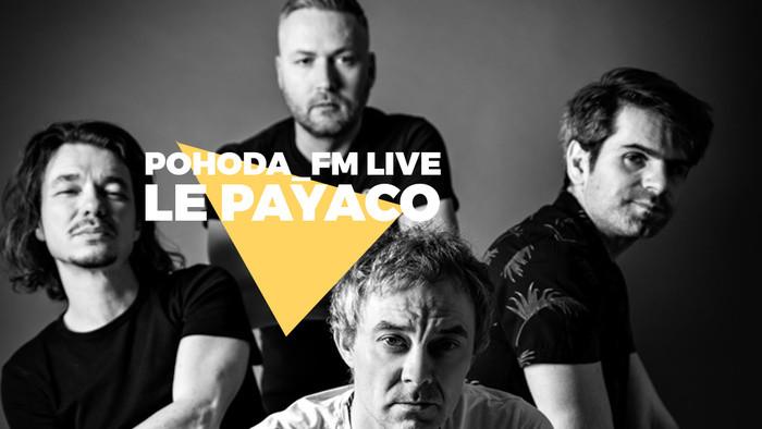 Le Payaco v májovej Pohode_FM Live