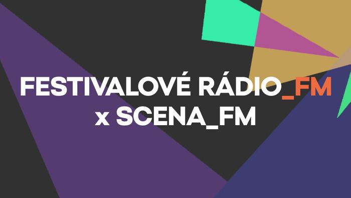 Festivalové Rádio_FM: Víkend so Scenou_FM
