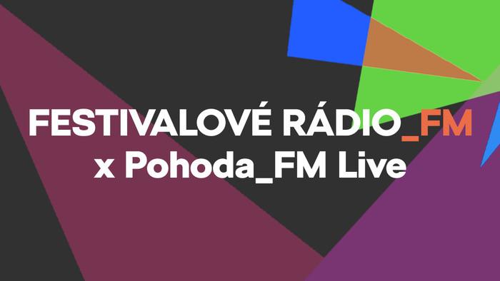 Festivalové Rádio_FM: Víkend s Pohodou_FM Live