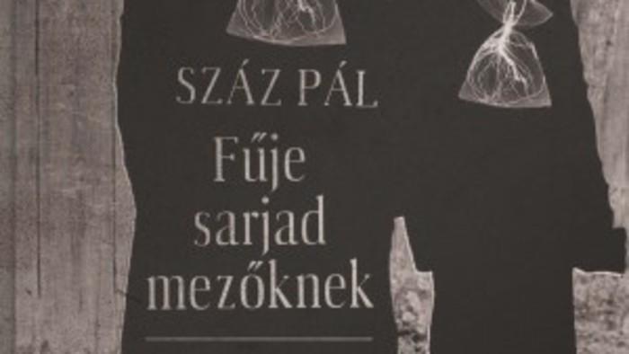 """""""Fűje sarjad mezőknek"""" - új könyvvel jelentkezett Száz Pál."""