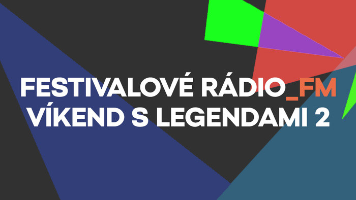 Festivalové Rádio_FM: Víkend s legendami 2