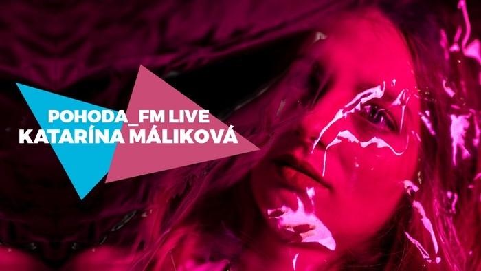Katarína Máliková v Pohode_FM Live
