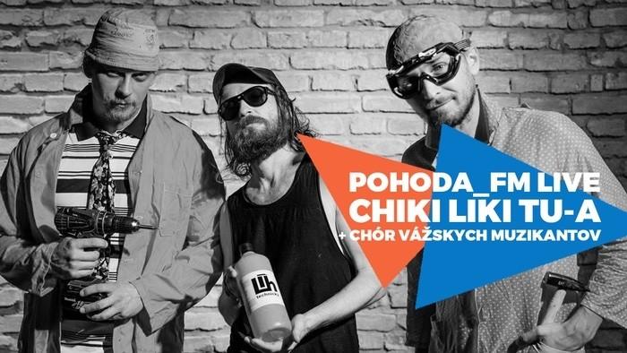 Chiki liki tu-a a Chór vážskych muzikantov v Pohode_FM Live