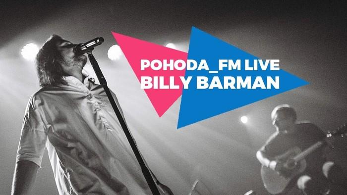Billy Barman v Pohode_FM Live