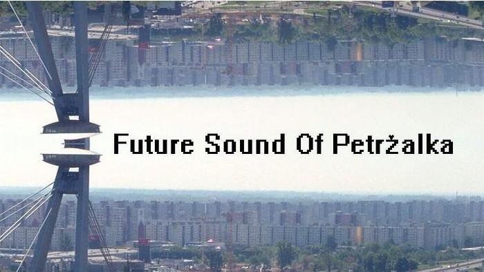 Future Sound of Petržalka * set