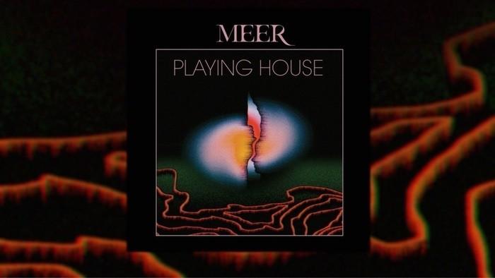 Album týždňa: MEER - Playing House