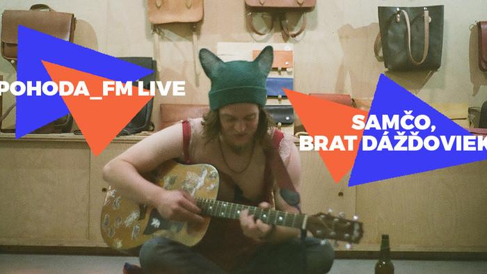 Samčo, brat dážďoviek v Pohode_FM Live