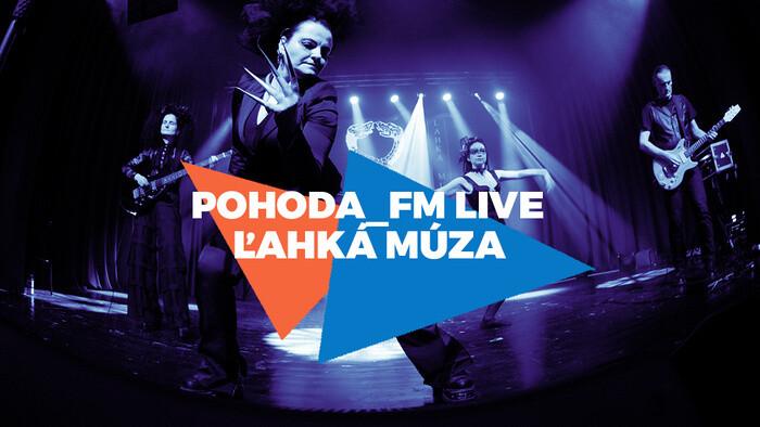 Ľahká Múza v Pohode_FM Live