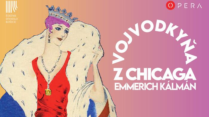Vojvodkyňa z Chicaga od Emmericha Kálmána je novým titulom opery Štátneho divadla Košice