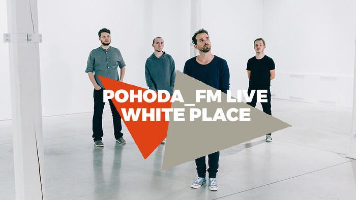 White Place v Pohode_FM Live