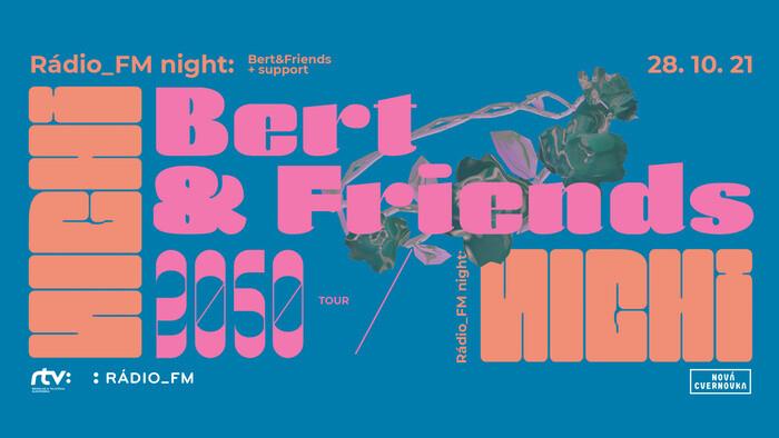 Bert & Friends vystúpia v rámci Rádio_FM Night v Novej Cvernovke