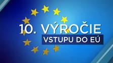 10. výročie vstupu SR do EU