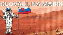 Rozhlasový fíčer: SLOVÁCI, NA MARS!