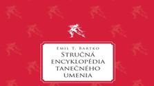 V rámci Tanečného kongresu – TANEC.SK predstavia Stručnú encyklopédiu tanečného umenia