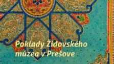 Výstava Poklady židovského múzea v Prešove