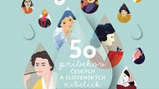 Monika Kompaníková, Kamila Musilová: Kvapky na kameni (50 príbehov českých a slovenských rebeliek)