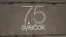75 sviečok za obete 2. svetovej vojny - 75. sviečka