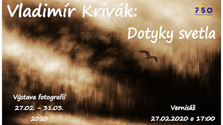 Výstava Vladimír Krivák: Dotyky svetla Vranov