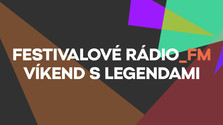 Festivalové Rádio_FM: Víkend s legendami