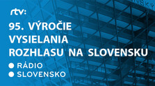 95. výročie vysielania rozhlasu na Slovensku