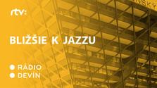 Bližšie k jazzu