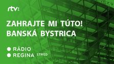 Zahrajte mi túto! Banská Bystrica