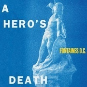 12 A_Hero's_Death_Fontaines_DC.jpg